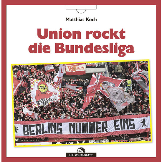 1. FC Union Berlin - Union rockt die Bundesliga